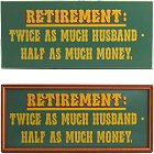 Humorous Retirement Wood Sign