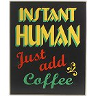Instant Human Wood Coffee Sign