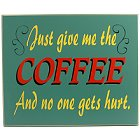 Just Give Me the Coffee Wood Coffee Sign