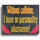 Without Caffeine Wood Coffee Sign