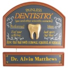 Painless Dentistry Personalized Wood Sign