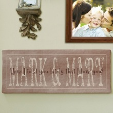 Have I Told You Lately Personalized Wall Canvas