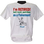 Retired! Part-Time Fisherman Personalized Fishing T-Shirt
