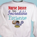 Incredible Patients Personalized Nurse Sweatshirts