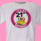 Its My Birthday Personalized 21st Birthday T-Shirt