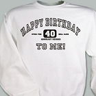 Happy Birthday To Me Personalized Birthday Sweatshirt