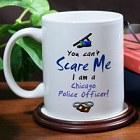 Can't Scare Me Custom Police Officer Coffee Mug