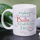 It Takes A Lot of Balls Personalized Golfer Coffee Mugs