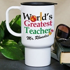 Personalized Worlds Greatest Teacher Travel Mugs
