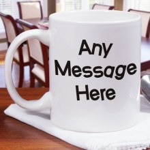 Crazy Message Personalized Coffee Mug